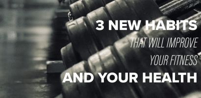 3 new habits for better fitness